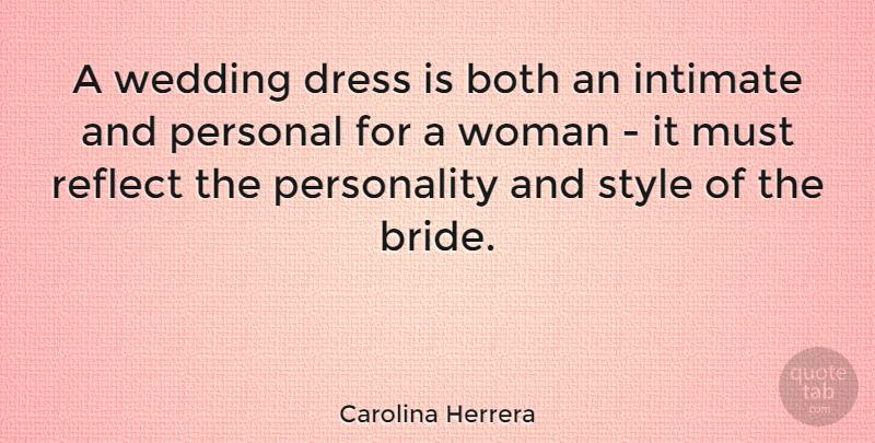 Carolina Herrera A Wedding Dress Is Both An Intimate And Personal