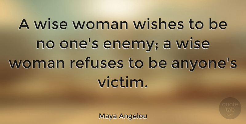 Maya Angelou: A Wise Woman Wishes To Be No One's Enemy; A
