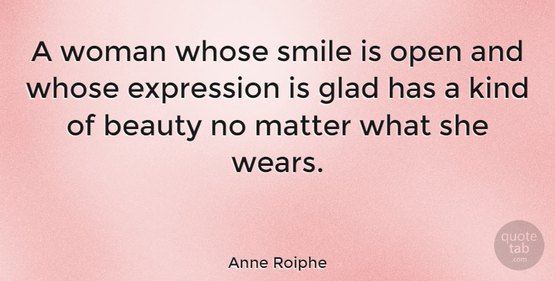 Anne Roiphe Quote About Love, Smile, Beauty: A Woman Whose Smile Is...