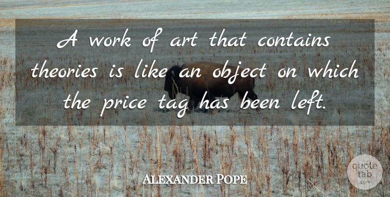 Alexander Pope Quote About Art, Price Tag, Theory: A Work Of Art That...