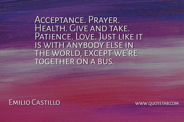 Emilio Castillo Acceptance Prayer Health Give And Take Patience