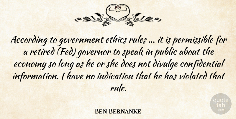 Ben Bernanke Quote About According, Economy, Ethics, Government, Governor: According To Government Ethics Rules...