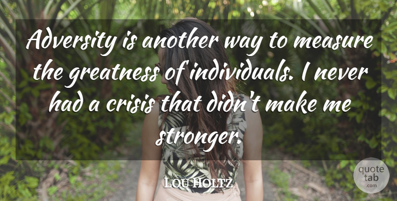 Lou Holtz Quote About Inspirational, Motivational, Adversity: Adversity Is Another Way To...