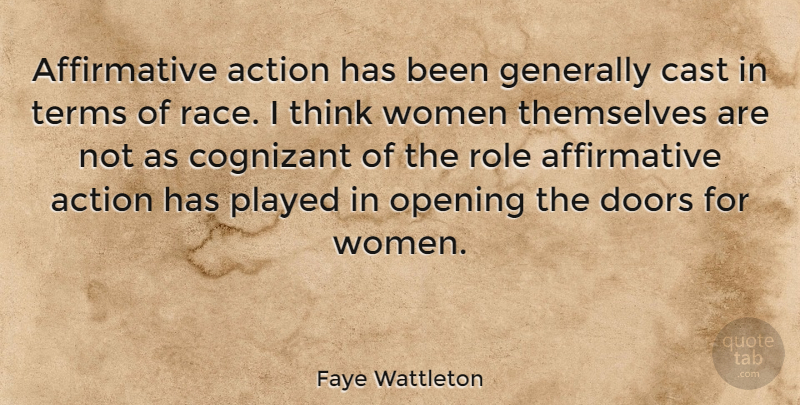 Faye Wattleton Quote About Thinking, Doors, Race: Affirmative Action Has Been Generally...