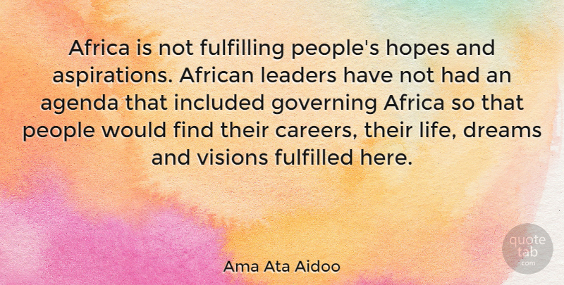 Ama Ata Aidoo Quote About Africa, African, Agenda, Dreams, Fulfilled: Africa Is Not Fulfilling Peoples...