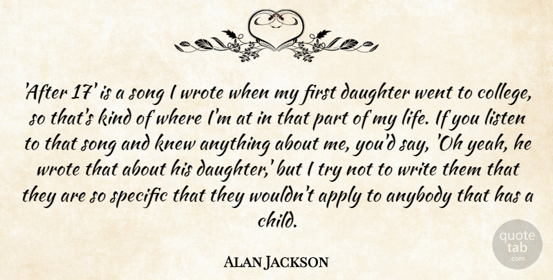 Alan Jackson After 17 Is A Song I Wrote When My First Daughter