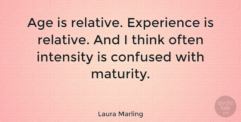 Laura Marling Age Is Relative Experience Is Relative And I Think