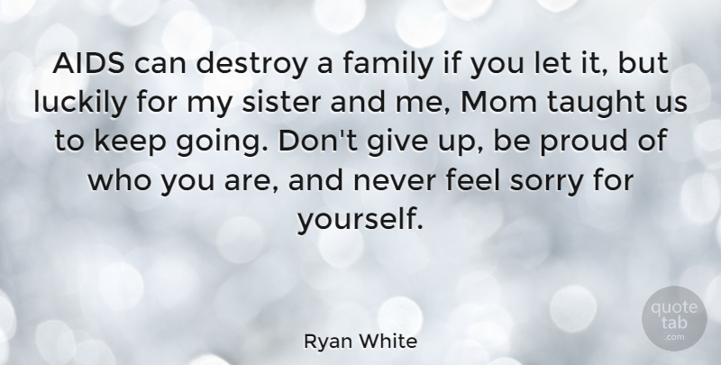 Ryan White Aids Can Destroy A Family If You Let It But Luckily For