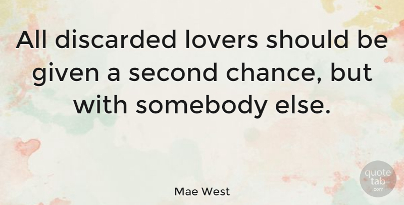 Mae West Quote About Love, Sad, Boyfriend: All Discarded Lovers Should Be...