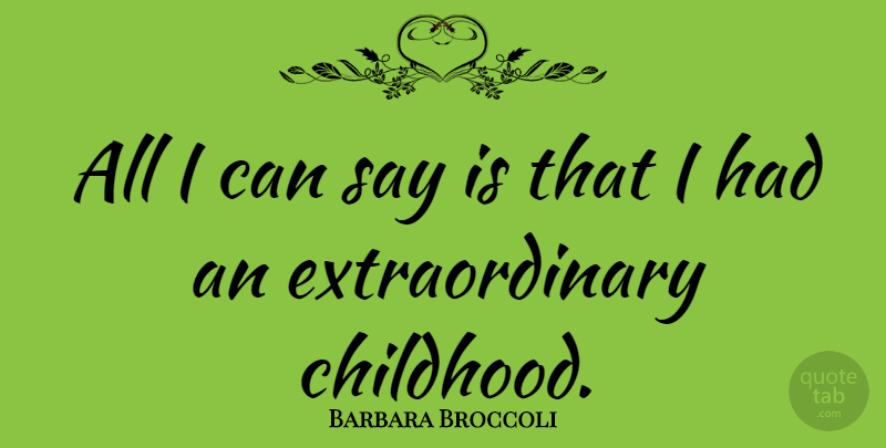 Barbara Broccoli Quote About undefined: All I Can Say Is...