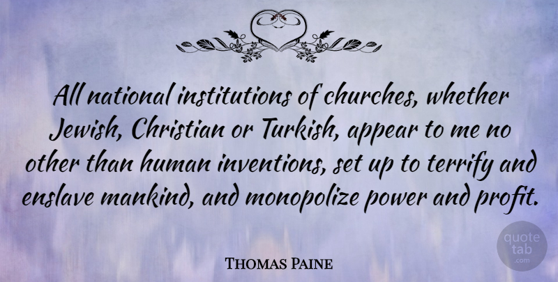 Thomas Paine Quote About Inspirational, Christian, Atheist: All National Institutions Of Churches...