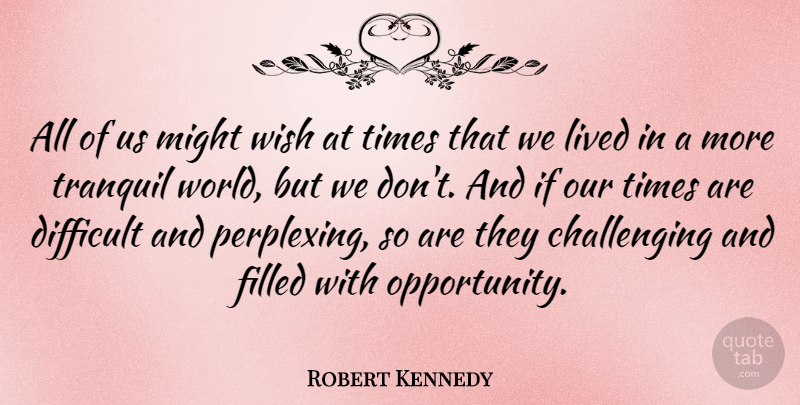 Robert Kennedy Quote About 4th Of July, Opportunity, Political: All Of Us Might Wish...