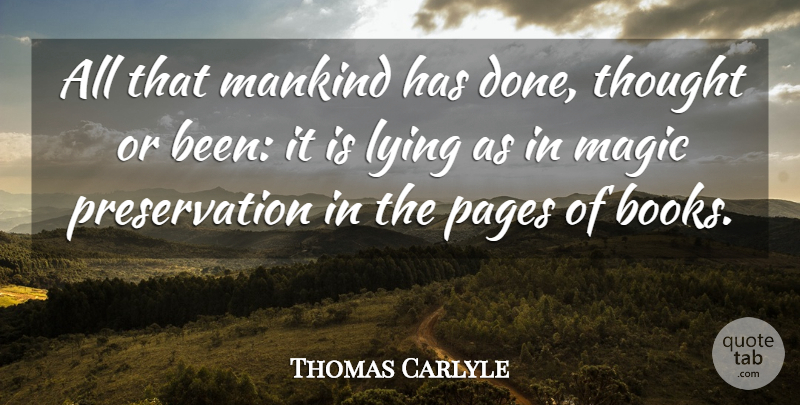 Thomas Carlyle Quote About Lying, Book, Magic: All That Mankind Has Done...