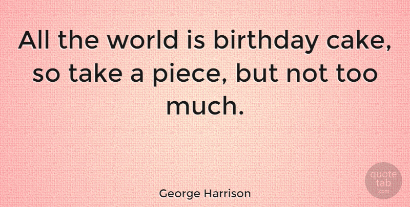 George Harrison Quote About Happy Birthday, Friends, Funny Birthday: All The World Is Birthday...
