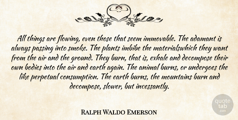Ralph Waldo Emerson Quote About Change, Nature, Animal: All Things Are Flowing Even...