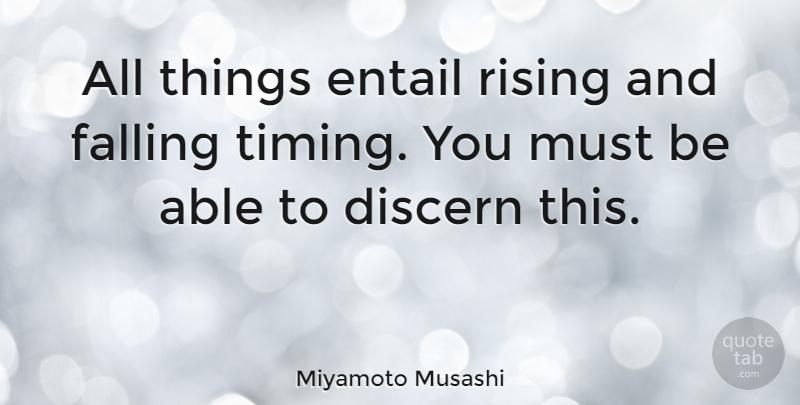 Miyamoto Musashi All Things Entail Rising And Falling Timing You
