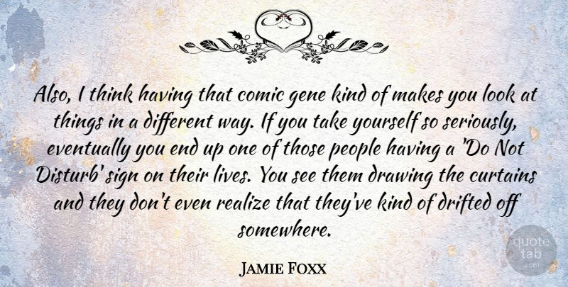 Jamie Foxx Quote About Thinking, Drawing, People: Also I Think Having That...