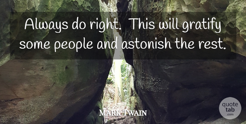 Mark Twain Always Do Right This Will Gratify Some People And