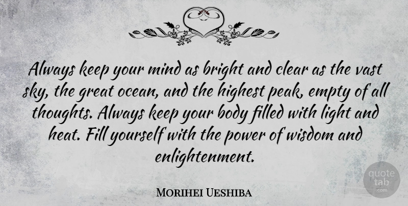 Morihei Ueshiba Always Keep Your Mind As Bright And Clear As The