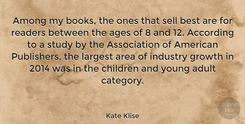 Kate Klise Quote About According, Adult, Ages, Among, Area: Among My Books The Ones...