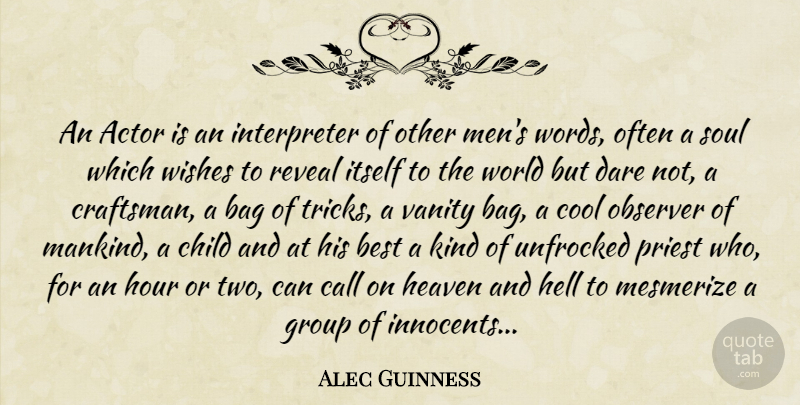 Alec Guinness Quote About Children, Men, Vanity: An Actor Is An Interpreter...
