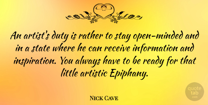 Nick Cave An Artists Duty Is Rather To Stay Open Minded And In A