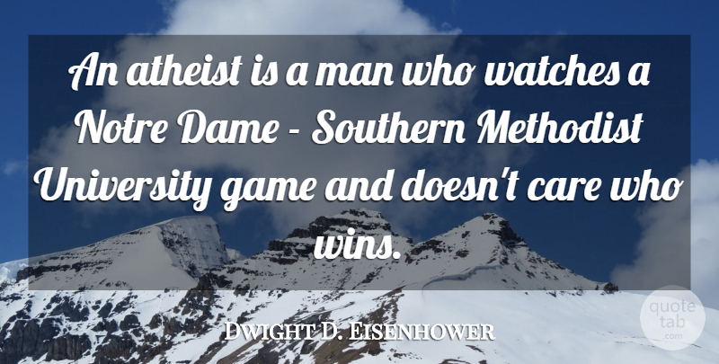 Dwight D. Eisenhower Quote About Funny, Sports, Atheist: An Atheist Is A Man...