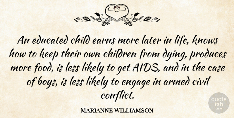 Marianne Williamson Quote About Armed, Case, Child, Children, Civil: An Educated Child Earns More...