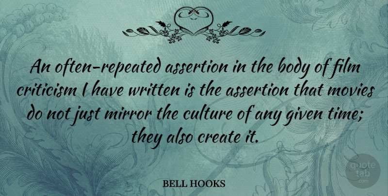 Bell Hooks An Often Repeated Assertion In The Body Of Film Criticism I Quotetab