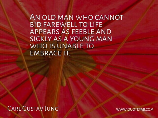 Carl Gustav Jung An Old Man Who Cannot Bid Farewell To Life Appears As Feeble Quotetab