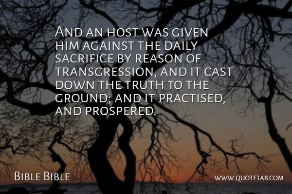 Bible Bible Quote About Against, Cast, Daily, Given, Host: And An Host Was Given...