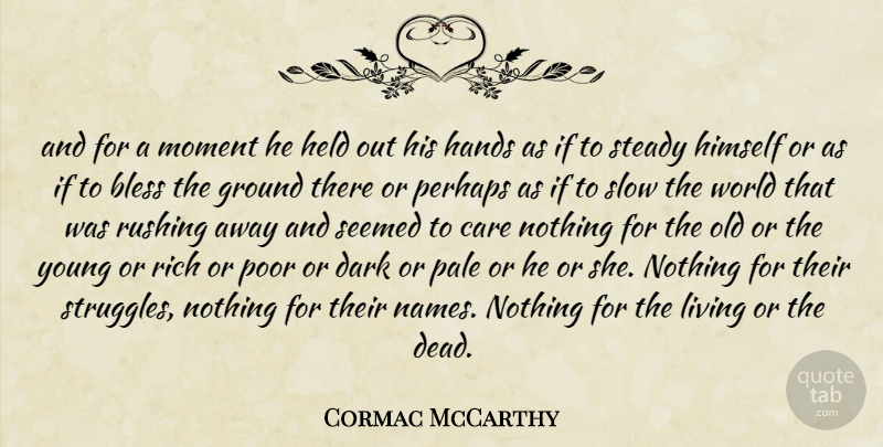 Cormac McCarthy Quote About Struggle, Dark, Hands: And For A Moment He...