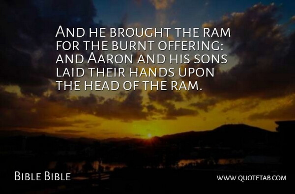 Bible Bible Quote About Aaron, Brought, Burnt, Hands, Head: And He Brought The Ram...
