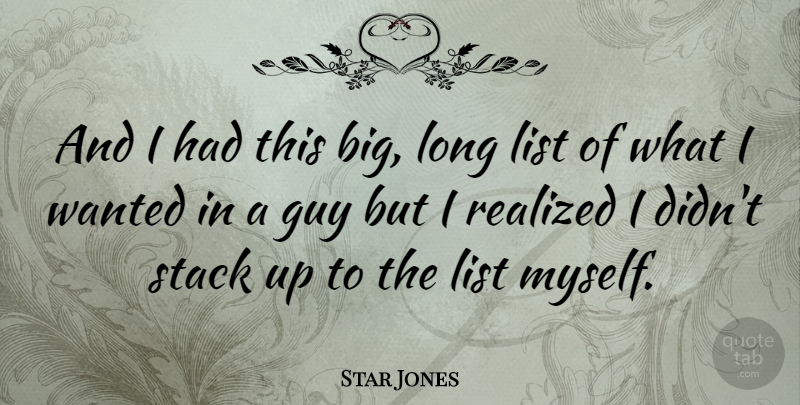Star Jones Quote About Long, Guy, Lists: And I Had This Big...