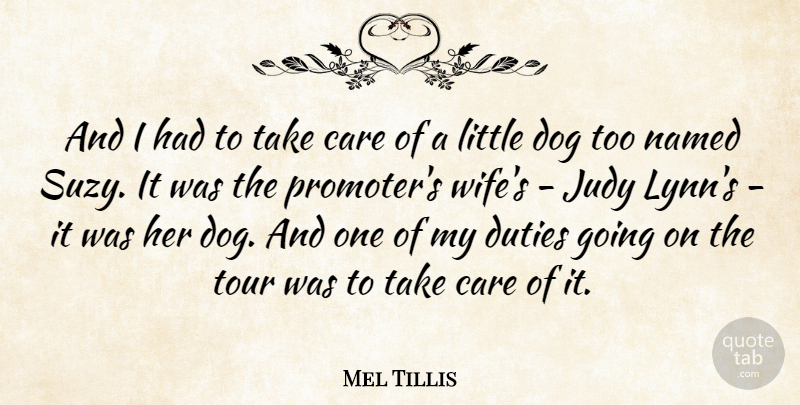 Mel Tillis Quote About Dog, Wife, Care: And I Had To Take...