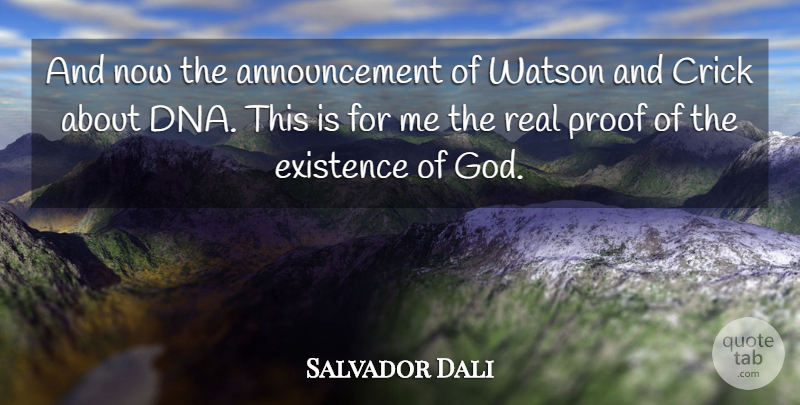 Dna Quotes And Sayings: Salvador Dali: And Now The Announcement Of Watson And