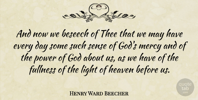Henry Ward Beecher Quote About Light, Heaven, May: And Now We Beseech Of...