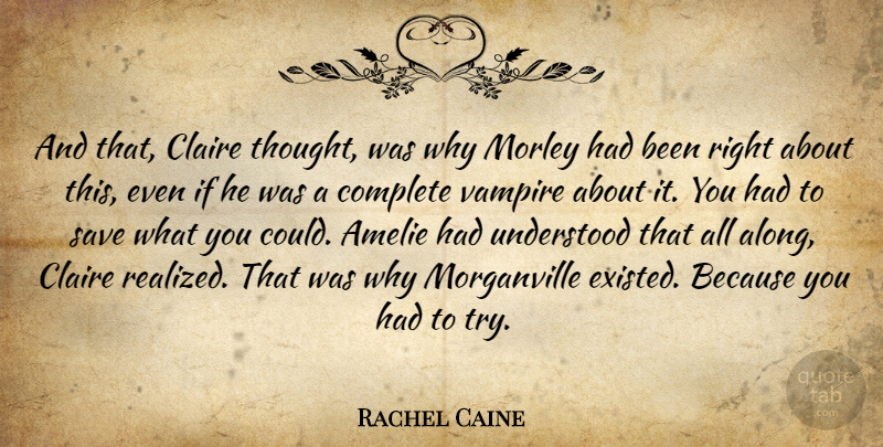 Rachel Caine Quote About Vampire, Trying, Amelie: And That Claire Thought Was...