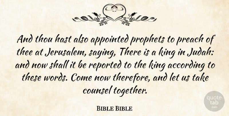 Bible Bible Quote About According, Appointed, Counsel, King, Preach: And Thou Hast Also Appointed...