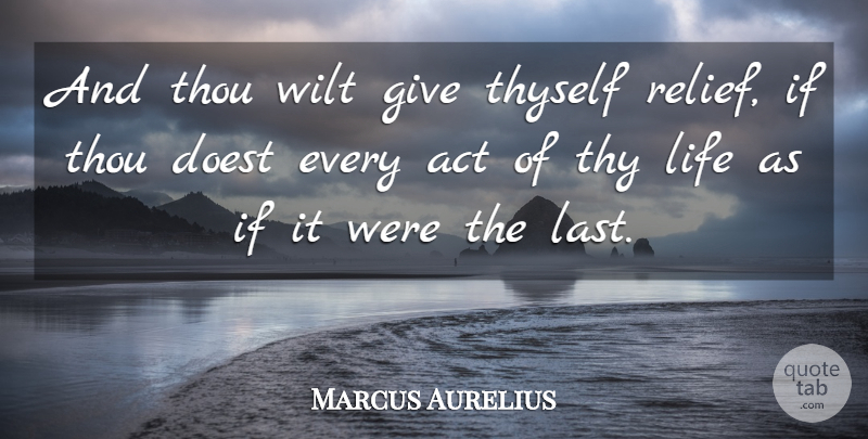 Marcus Aurelius Quote About Life, Philosophical, Giving: And Thou Wilt Give Thyself...