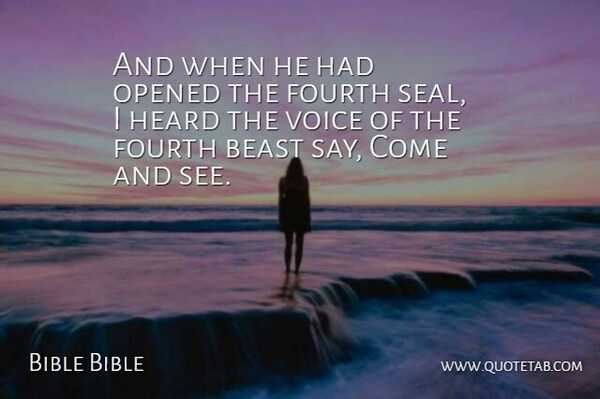 Bible Bible Quote About Beast, Fourth, Heard, Opened, Voice: And When He Had Opened...