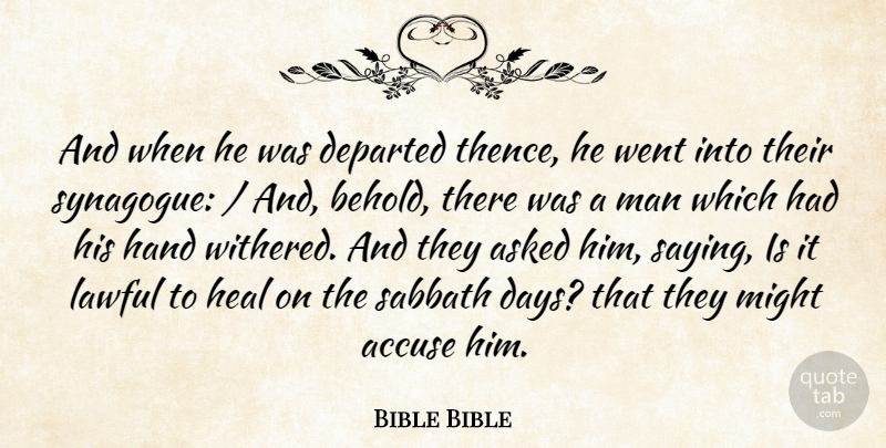 Bible Bible Quote About Accuse, Asked, Departed, Hand, Heal: And When He Was Departed...