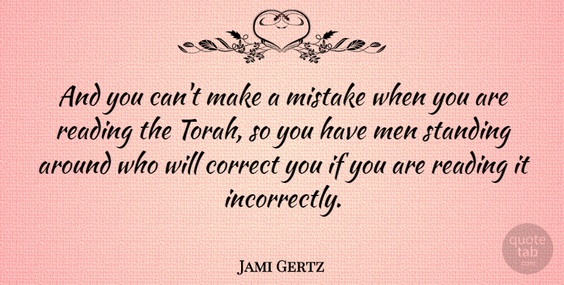 Jami Gertz Quote About Mistake, Reading, Men: And You Cant Make A...