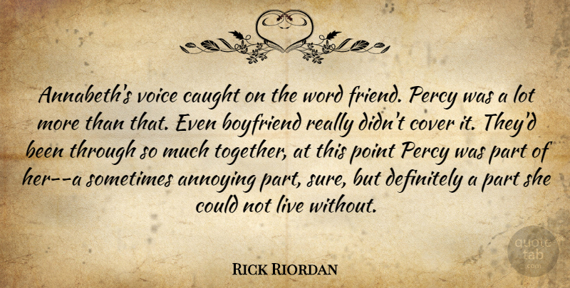 Rick Riordan Quote About Voice, Together, Annabeth: Annabeths Voice Caught On The...