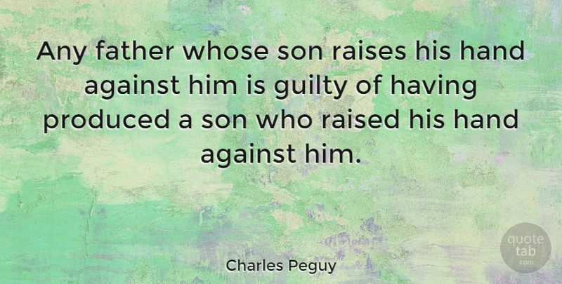 Charles Peguy Any Father Whose Son Raises His Hand Against Him Is