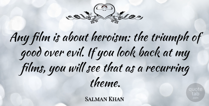 Salman Khan Any Film Is About Heroism The Triumph Of Good Over