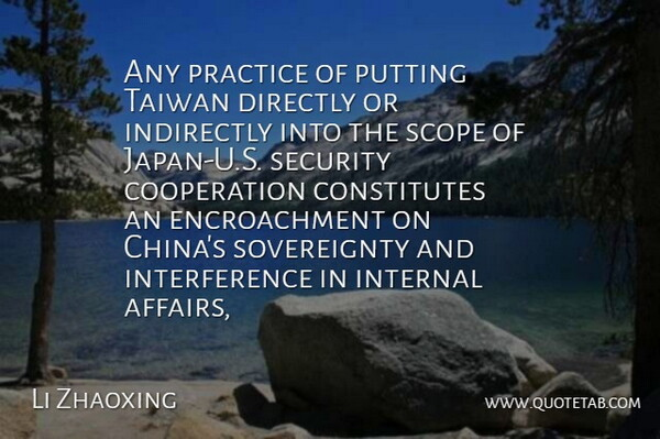 Li Zhaoxing Quote About Cooperation, Directly, Indirectly, Internal, Practice: Any Practice Of Putting Taiwan...