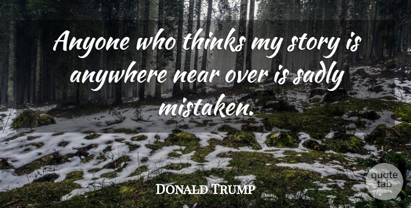 Donald Trump Quote About Life, Success, Business: Anyone Who Thinks My Story...