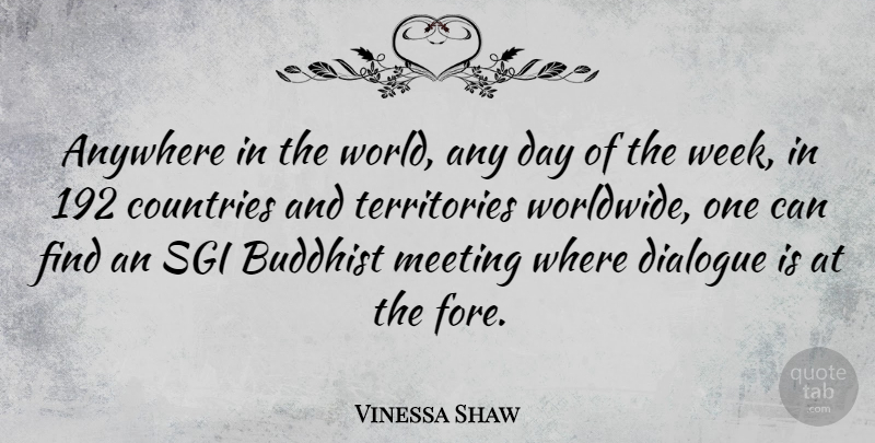 Vinessa Shaw Quote About Anywhere, Buddhist, Countries: Anywhere In The World Any...