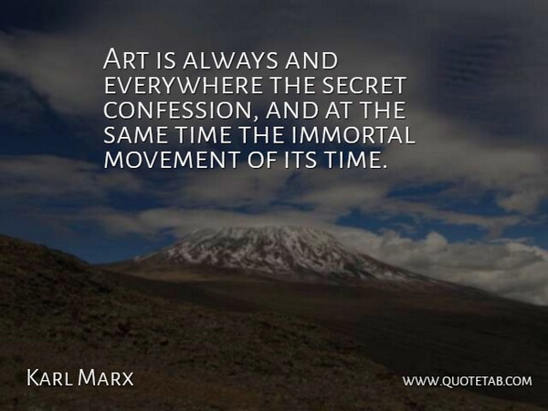 Karl Marx Art Is Always And Everywhere The Secret Confession And